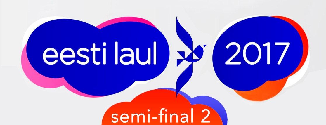 Estonia 2017: Second Semi Final results of Eesti Laul 2017.